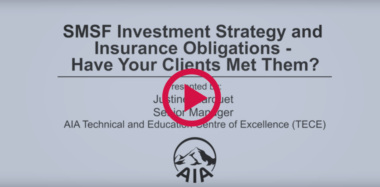 SMSF Investment Strategy and Insurance Obligations – Have Your Clients Met Them?